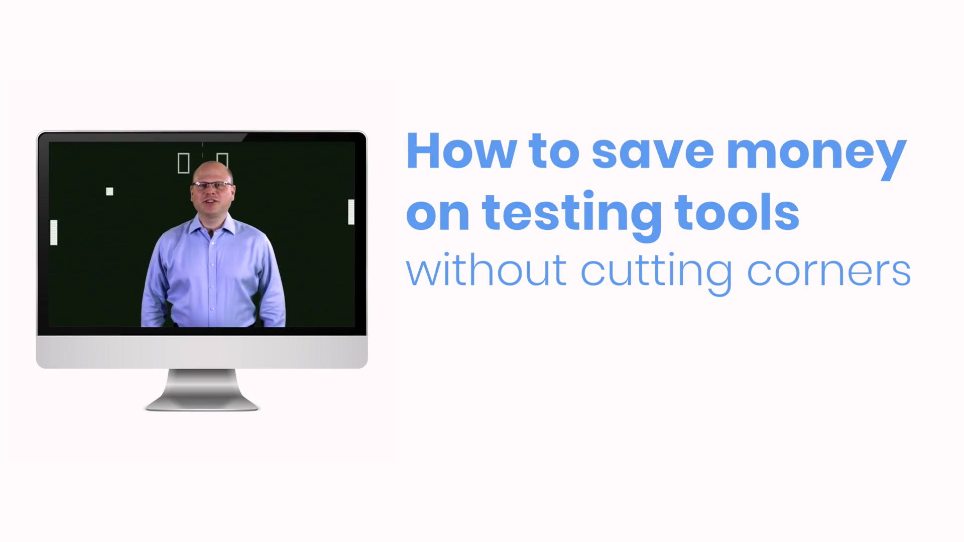 How to save money on test tools without cutting corners