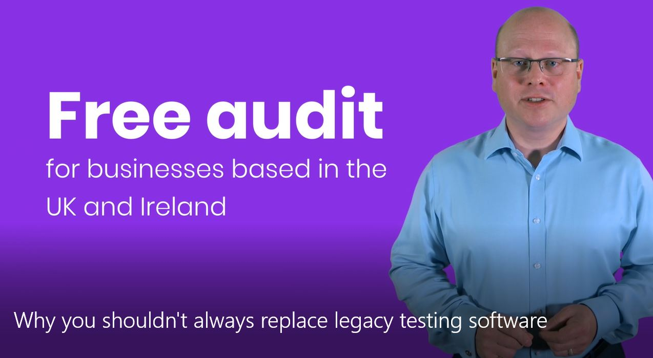 Free audit of your legacy testing software and options to get you modern tools